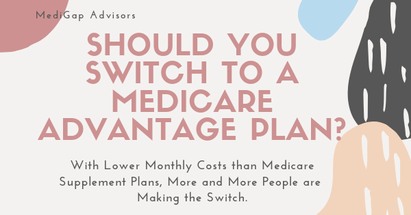 Should You Switch to a Medicare Advantage Plan?