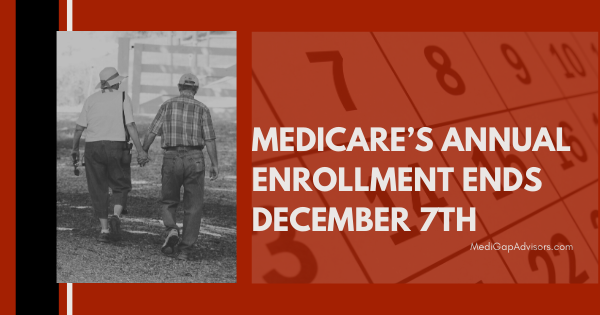 Medicare's Annual Enrollment Ends December 7th