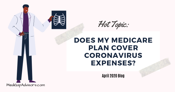Hot Topic: Does My Medicare Plan Cover Coronavirus Expenses?