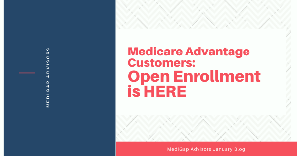 Medicare Advantage Customers: Open Enrollment is HERE