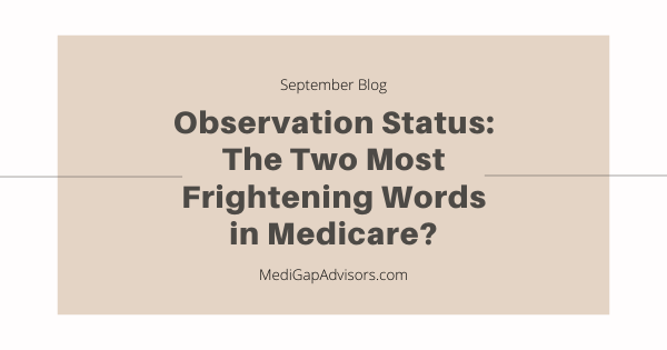 Observation Status: The Two Most Frightening Words in Medicare?