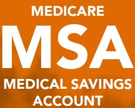 Medicare Medical Savings Account Plans